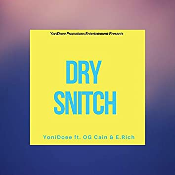 Dry Snitch (feat. Og Cain & E. Rich)