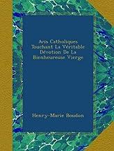 Avis Catholiques Touchant La Véritable Dévotion De La Bienheureuse Vierge (French Edition)