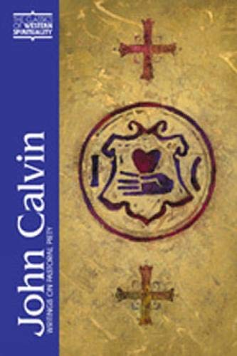 John Calvin: Writings on Pastoral Piety (Classics of Western Spirituality (Paperback))
