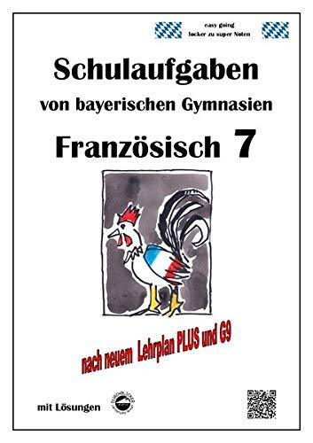 Französisch 7 (nach Découvertes 2) Schulaufgaben von bayerischen Gymnasien mit Lösungen G9 / LehrplanPLUS