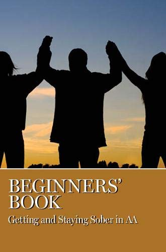 Beginner's Book: Getting and Staying Sober in AA