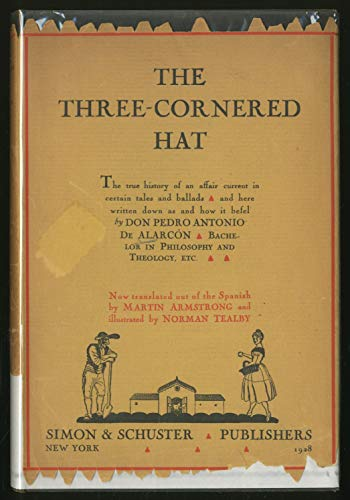 The Three-Cornered Hat; the True History of an Affair Current in Certain...