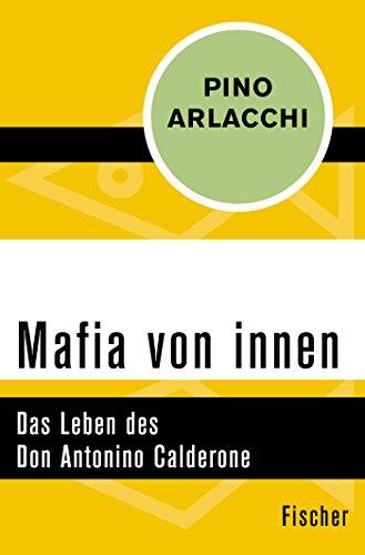 Mafia von innen: Das Leben des Don Antonino Calderone