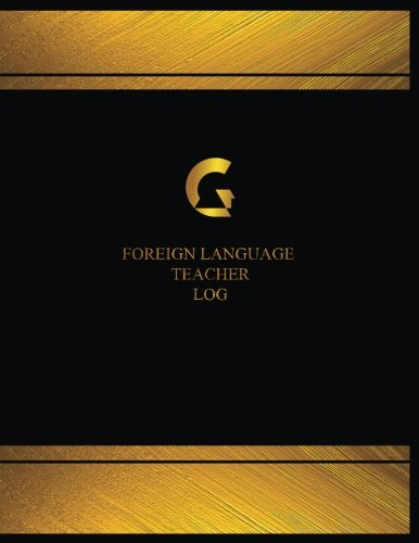 Foreign Language Teacher Log (Logbook, Journal - 125 pages, 8.5 x 11 inches): Foreign Language Teacher Logbook (Black Cover, X-Large)