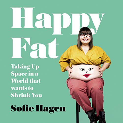 Happy Fat: Taking Up Space in a World That Wants to Shrink You cover art
