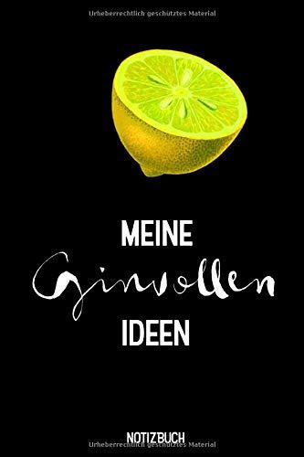 Notizbuch: Gin Zitrone - Ideenbuch - Meine Ginvollen Ideen - liniert - 120 Seiten - ca. A5 - mit Softcover