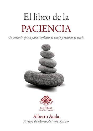 El libro de la paciencia: Un método eficaz para combatir el enojo y reducir el estrés. (Spanish Edition)