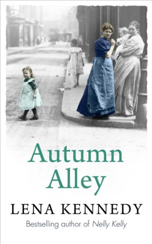 Autumn Alley: Enter a world of gas lights and horse-drawn buses, gin-soaked night clubs and fluttering lace curtains . . . (English Edition)