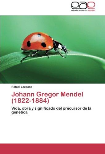 Johann Gregor Mendel (1822-1884): Vida, obra y significado del precursor de la genética (Spanish Edition)