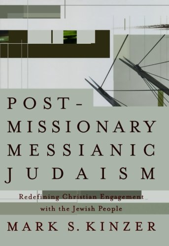 Compare Textbook Prices for Postmissionary Messianic Judaism: Redefining Christian Engagement with the Jewish People  ISBN 9781587431524 by Kinzer, Mark S.