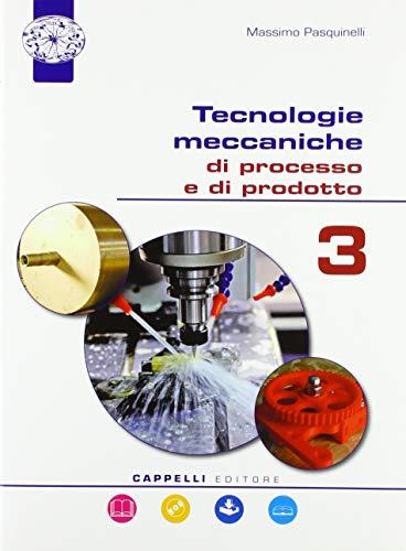 Tecnologie meccaniche di processo e prodotto. Per il triennio degli Ist. tecnici. Con ebook. Con espansione online: 3