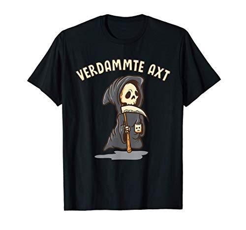 Zombie Verdammte Axt Spruch Horror Kostüm Hexe Sensenmann T-Shirt