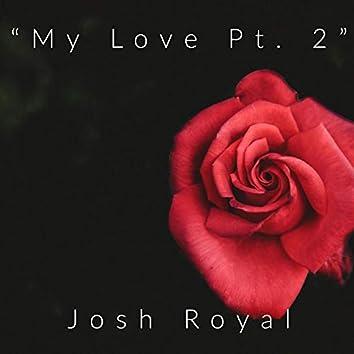 My Love, Pt. 2