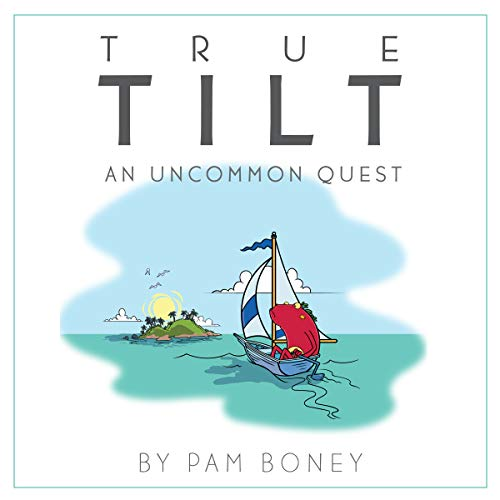 True Tilt: An Uncommon Quest                   By:                                                                                                                                 Pam Boney                               Narrated by:                                                                                                                                 Scott R. Smith                      Length: 6 hrs and 26 mins     1 rating     Overall 4.0