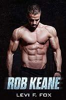 Rob Keane: A Military Science Fiction Romance Novel (Clean, Non-Erotica)