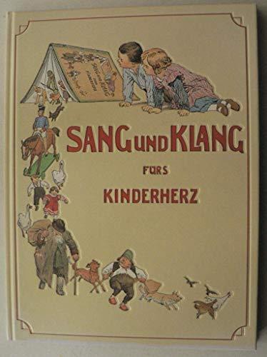 Sang und Klang für's Kinderherz. Eine Sammlung der schönsten Kinderlieder