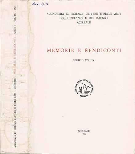 Accademia di Scienze Lettere e Belle Arti degli Zelanti e dei Dafnici, Acireale - Memorie e rendiconti. Serie i - volume ix.