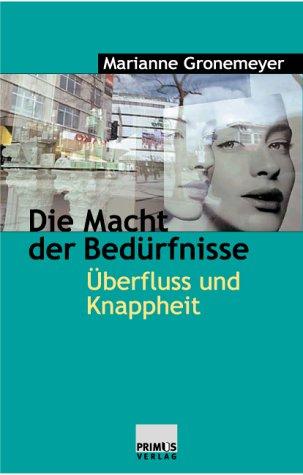 Download] Die Macht der Bedrfnisse. berfluss und Knappheit ...