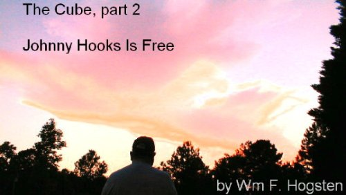 The Cube, Part 2 - Johnny Hooks Is Free (English Edition)