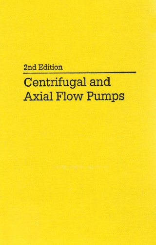 Centrifugal and Axial Flow Pumps: Theory, Design, and Application