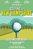 Golfing in New Hampshire: Golfing Log Book for Local Backyard Golf Enthusiasts and Sports Lovers | Practical Golf Yardage & Score Notebook