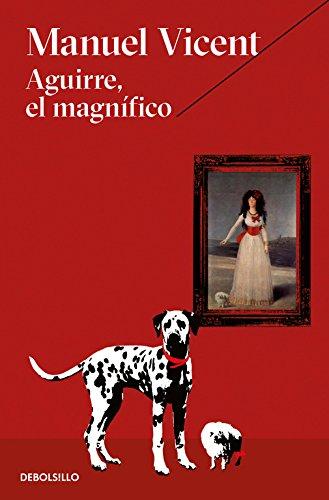 Aguirre, el magnífico (Best Seller)