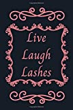 Live Laugh Lashes: Live Laugh Lashes 6x9inch Notebook/Journal. Great gift for Beauticians, Makeup Artists, Women and Teens for Birthday, Xmas or Any Occasion. Ideal Stocking Filler or Secret Santa.