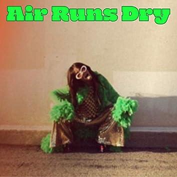 Air Runs Dry