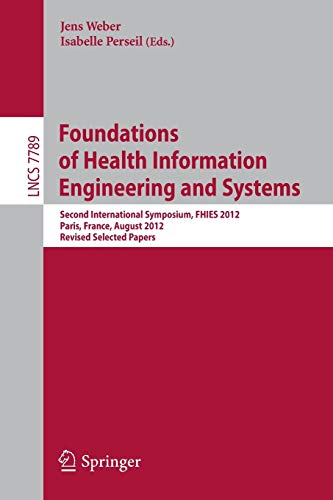 Foundations of Health Information Engineering and Systems: Second International Symposium, FHIES 2012, Paris, France, Au