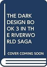 The Dark Design Book 3 in the Riverworld Saga