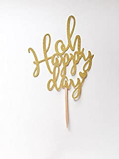 1 pc OH HAPPY DAY Cake topper script calligraphy Fonts Script Gold Glitter birthday wedding anniversary