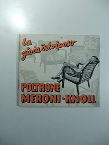 La gioia del riposo. Poltrone Meroni-Knoll. Catalogo