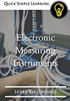 Electronic Measuring Instruments: Learn Electronics Front Cover