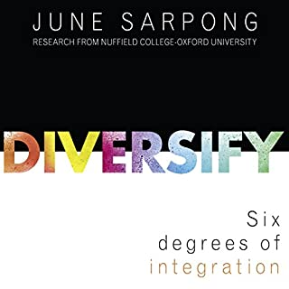 Diversify                   By:                                                                                                                                 June Sarpong                               Narrated by:                                                                                                                                 June Sarpong                      Length: 11 hrs and 14 mins     24 ratings     Overall 4.1