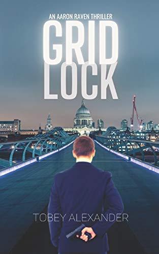 Gridlock: Crisis: An Aaron Raven Thriller Novel