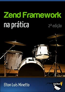 Zend Framework na pratica (Portuguese Edition)