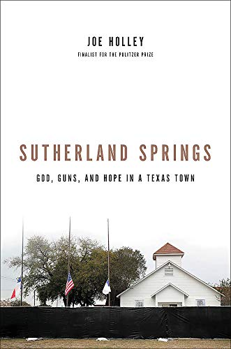 Sutherland Springs: God, Guns, and Hope in a Texas Town