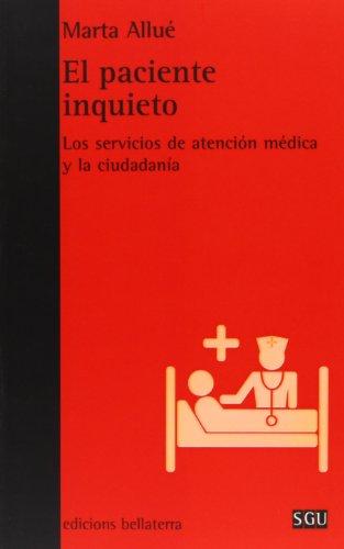 El Paciente Inquieto. Los Servicios De Atención Médica Y La Ciudadanía (General Universitaria)