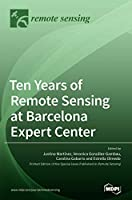 Ten Years of Remote Sensing at Barcelona Expert Center