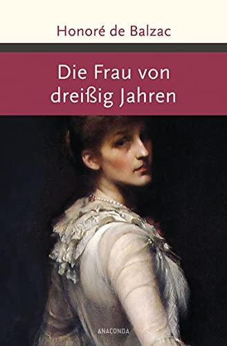 Die Frau von dreißig Jahren (Große Klassiker zum kleinen Preis, Band 187)