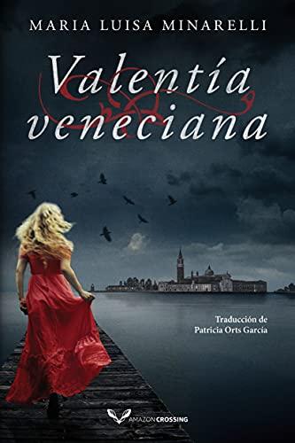 Valentía veneciana (Misterios venecianos nº 5) de Maria Luisa Minarelli