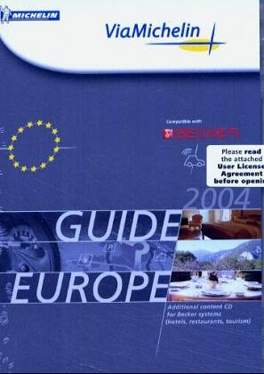 ViaMichelin, CD-ROMs : Guide Europe 2004, 1 CD-ROM Compatible with Becker. Hotels, restaurants, tourism