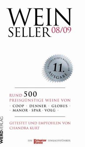 Weinseller 08/09: Über 500 preisgünstige Weine von Coop, Denner, Globus, Manor, Spar, Volg getestet und empfohlen von Chandra Kurt