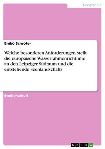 Welche besonderen Anforderungen stellt die europäische Wasserrahmenrichtlinie an den Leipziger Südraum und die entstehende Seenlandschaft?