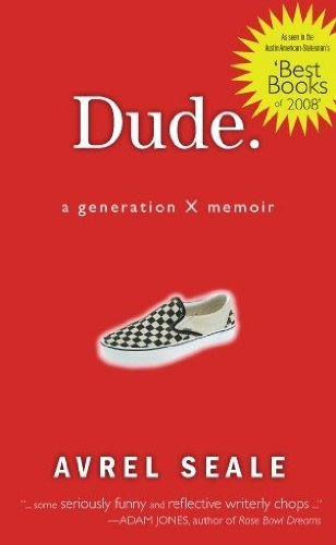 Dude: A Generation X Memoir (English Edition)