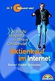 Aktienkauf im Internet - Gewusst wie! . 'So leicht klingelt's in Ihrem Geldbeutel' (Gewußt wie!)
