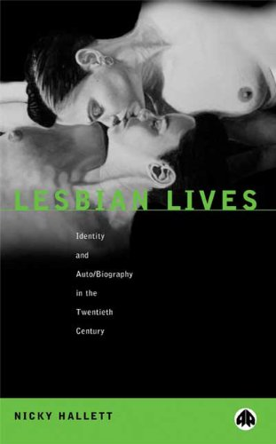 Download Lesbian Lives: Identity and Auto/Biography Iin the 20th Century 0745311318