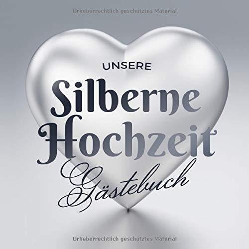 Unsere Silberne Hochzeit - Gästebuch: Deko zur Feier der Silberhochzeit - 25. Hochzeitstag - 25...