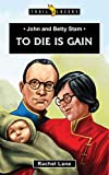 John and Betty Stam: To Die is Gain (Trailblazers) (English Edition)