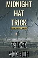 Midnight Hat Trick: Three Creepy Novellas